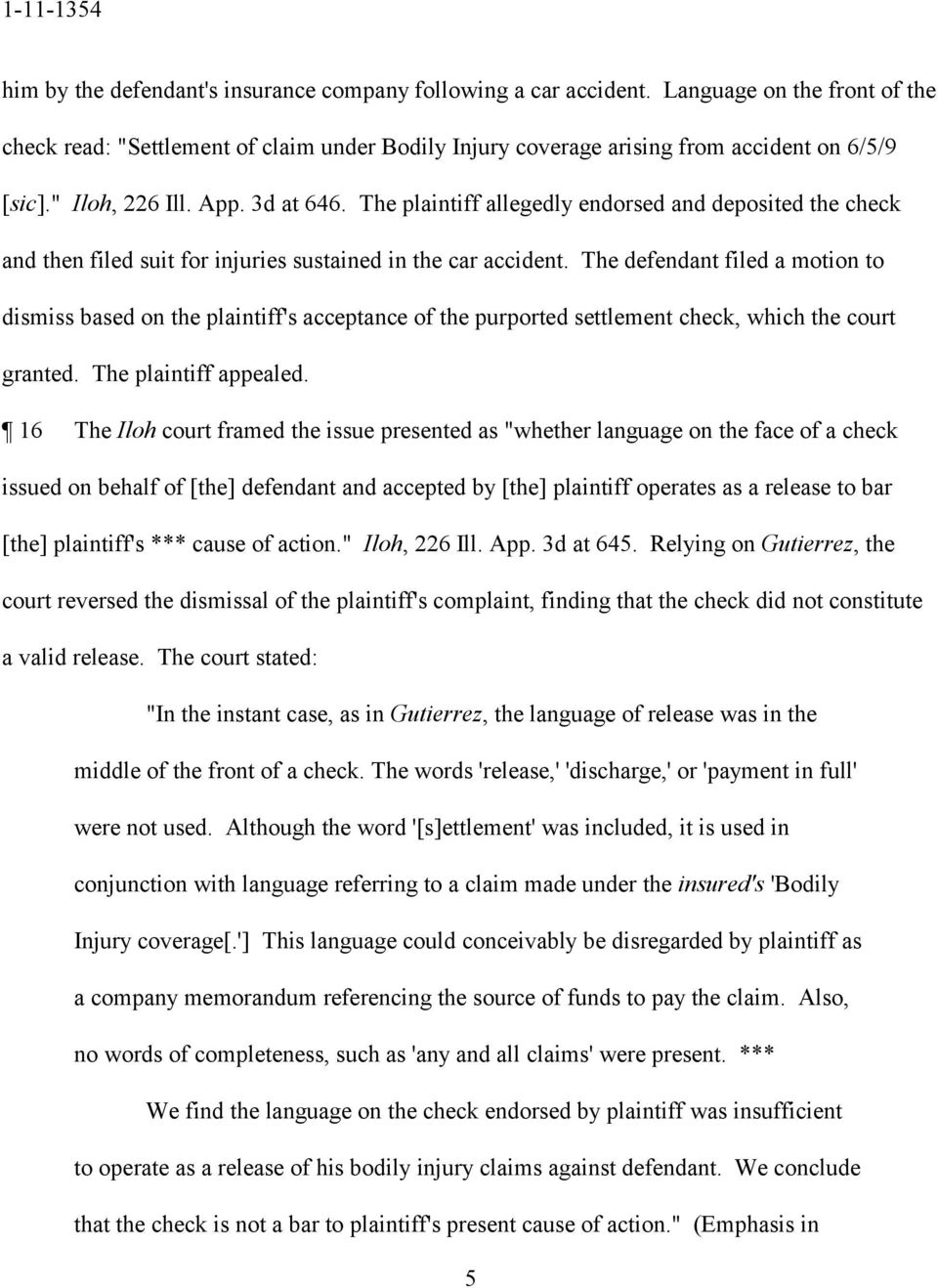 The defendant filed a motion to dismiss based on the plaintiff's acceptance of the purported settlement check, which the court granted. The plaintiff appealed.