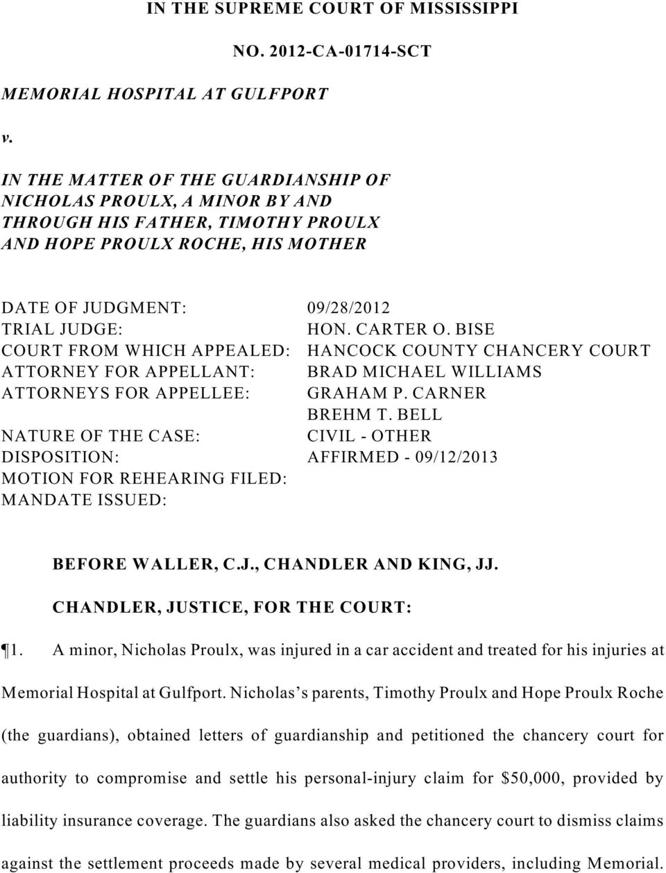 HON. CARTER O. BISE COURT FROM WHICH APPEALED: HANCOCK COUNTY CHANCERY COURT ATTORNEY FOR APPELLANT: BRAD MICHAEL WILLIAMS ATTORNEYS FOR APPELLEE: GRAHAM P. CARNER BREHM T.