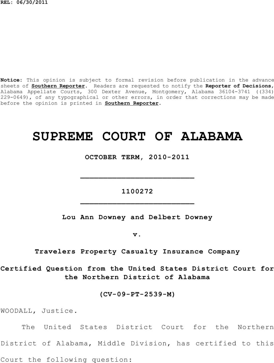 that corrections may be made before the opinion is printed in Southern Reporter. SUPREME COURT OF ALABAMA OCTOBER TERM, 2010-2011 1100272 Lou Ann Downey and Delbert Downey v.