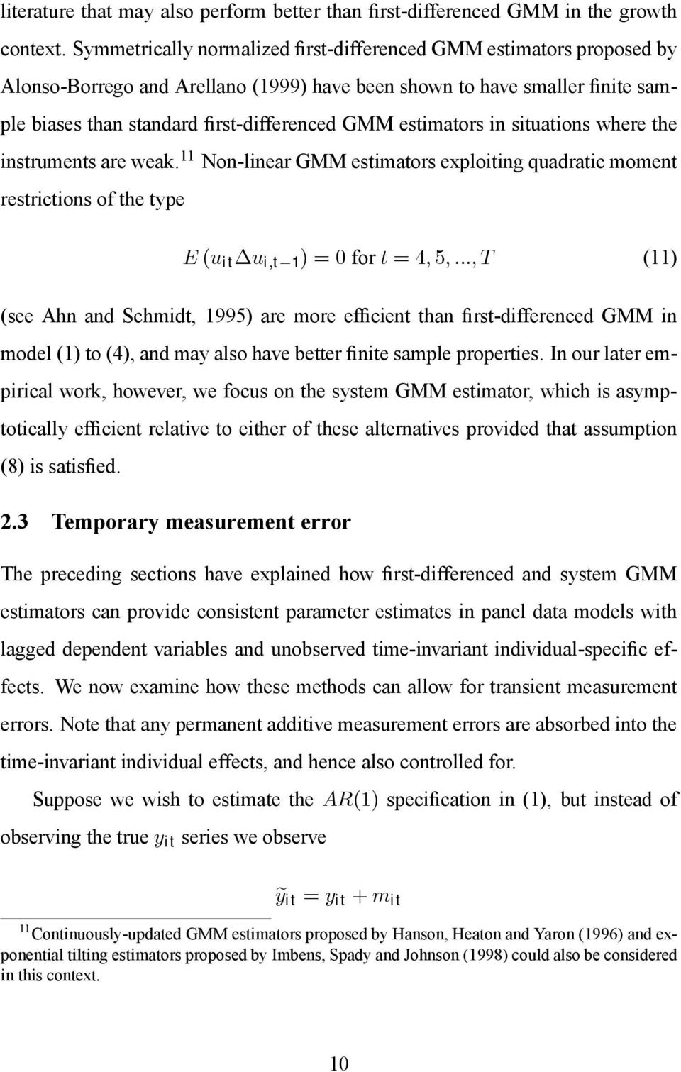 estimators in situations where the instruments are weak. 11 Non-linear GMM estimators exploiting quadratic moment restrictions of the type E (u it u i,t 1 )=0for t =4, 5,.
