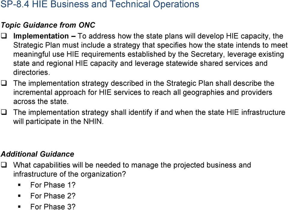 The implementation strategy described in the Strategic Plan shall describe the incremental approach for HIE services to reach all geographies and providers across the state.