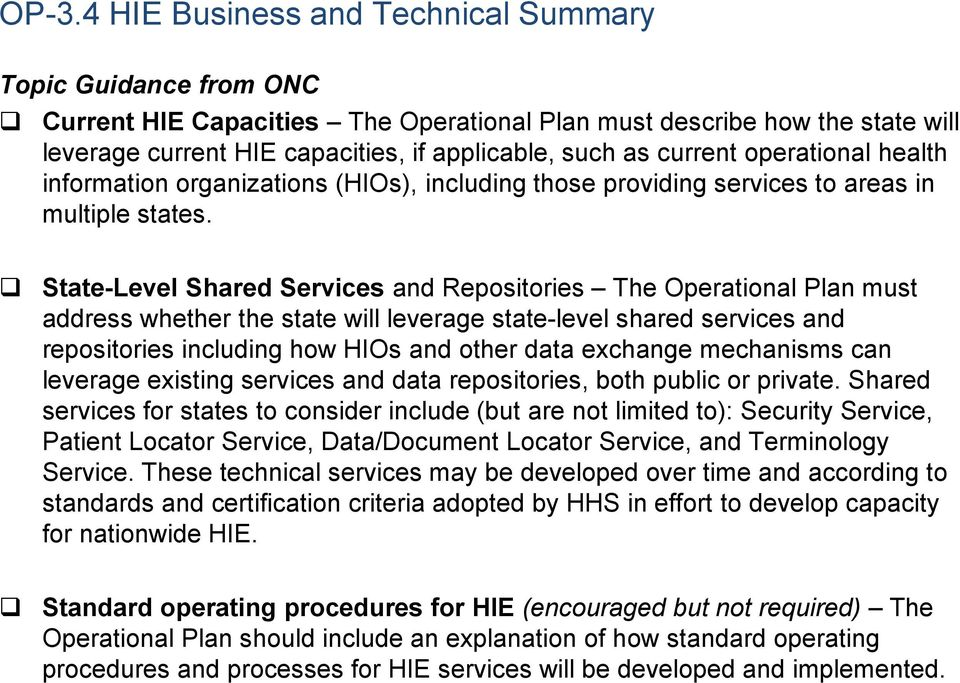 State-Level Shared Services and Repositories The Operational Plan must address whether the state will leverage state-level shared services and repositories including how HIOs and other data exchange