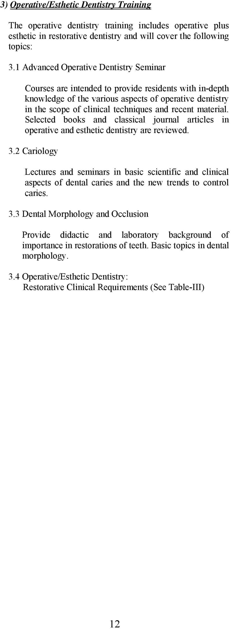 material. Selected books and classical journal articles in operative and esthetic dentistry are reviewed. 3.