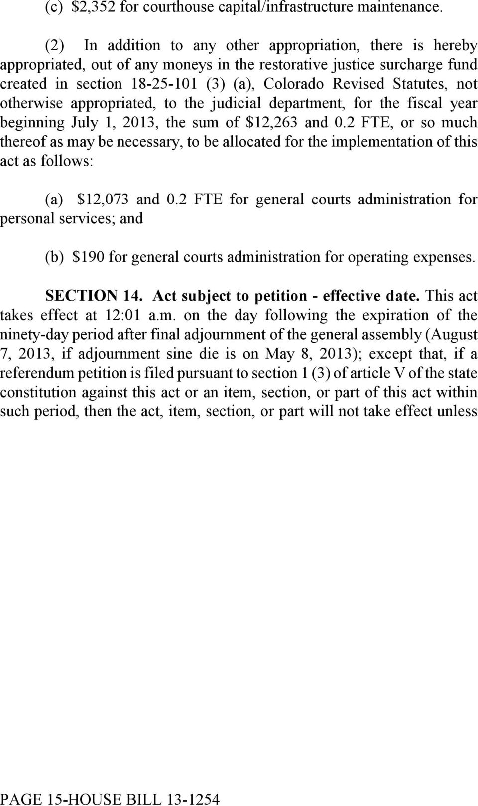 not otherwise appropriated, to the judicial department, for the fiscal year beginning July 1, 2013, the sum of $12,263 and 0.