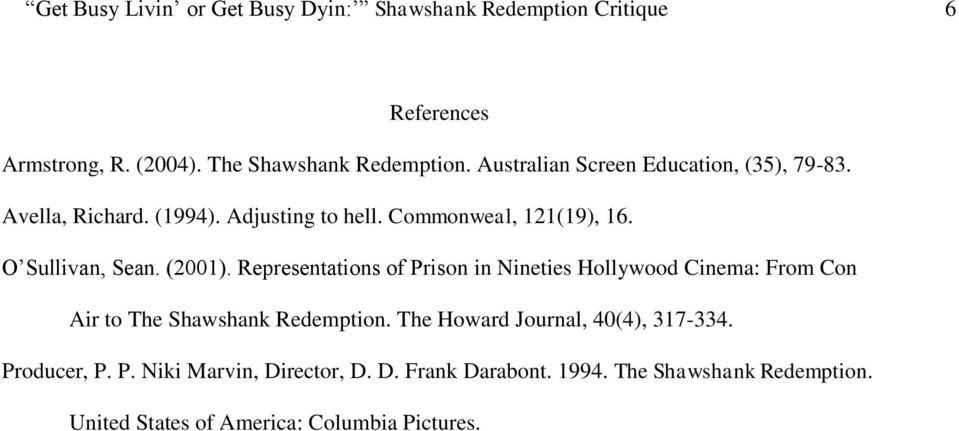 (2001). Representations of Prison in Nineties Hollywood Cinema: From Con Air to The Shawshank Redemption.