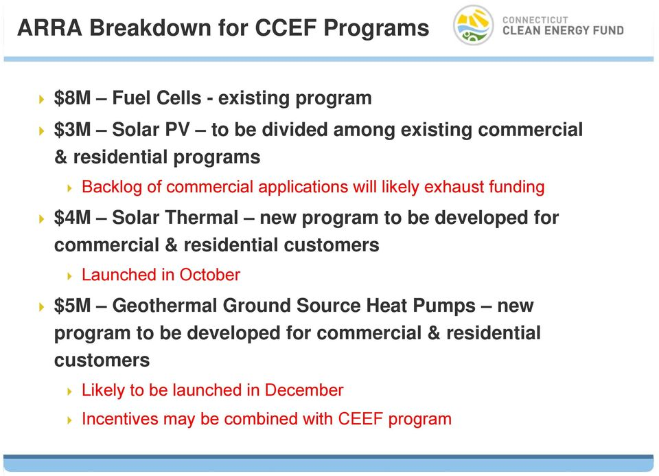 developed for commercial & residential customers Launched in October $5M Geothermal Ground Source Heat Pumps new program to