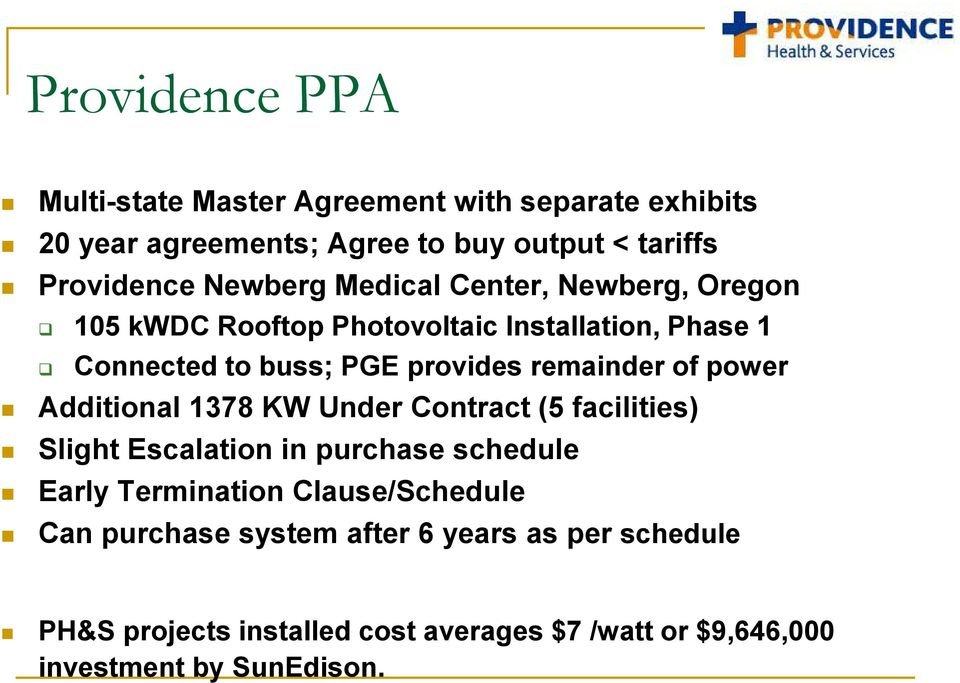 remainder of power Additional 1378 KW Under Contract (5 facilities) Slight Escalation in purchase schedule Early Termination