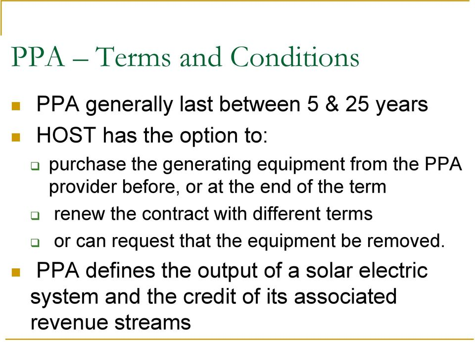 renew the contract with different terms or can request that the equipment be removed.