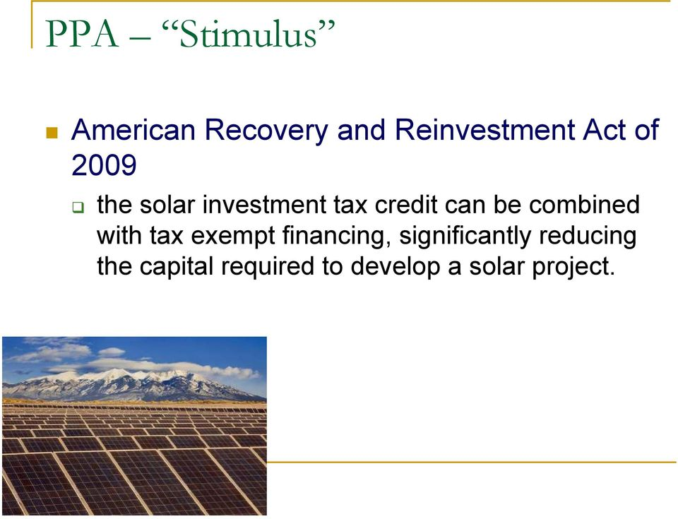 combined with tax exempt financing, significantly