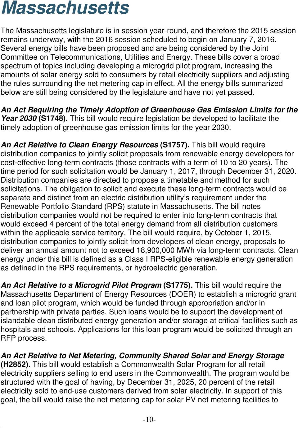program, increasing the amounts of solar energy sold to consumers by retail electricity suppliers and adjusting the rules surrounding the net metering cap in effect All the energy bills summarized