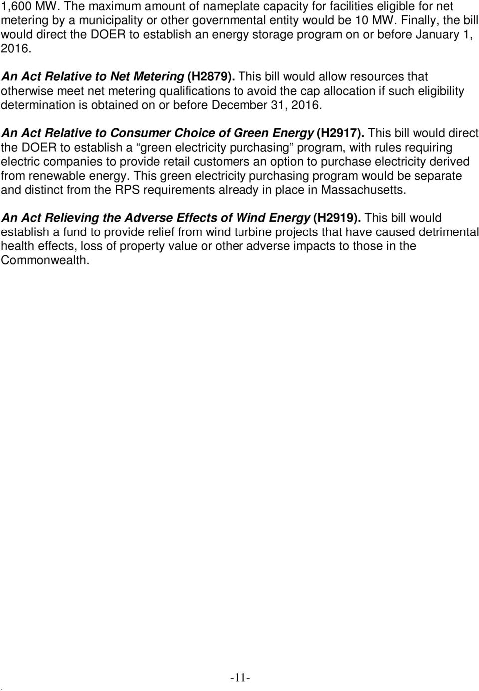 cap allocation if such eligibility determination is obtained on or before December 31, 2016 An Act Relative to Consumer Choice of Green Energy (H2917) This bill would direct the DOER to establish a