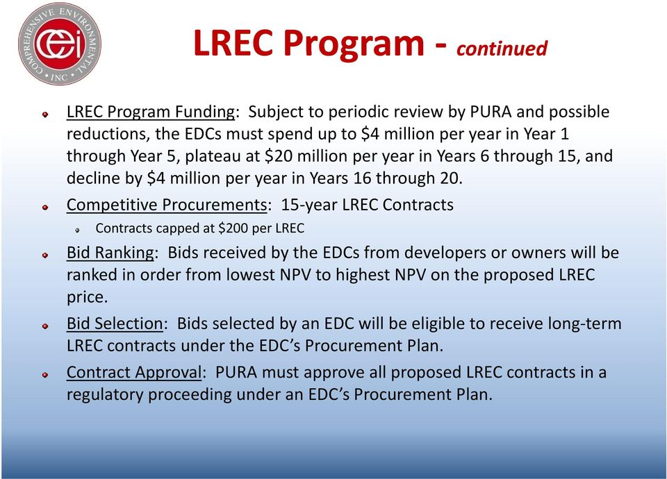 Competitive Procurements: 15 year LREC Contracts Contracts capped at $200 per LREC Bid Ranking: Bids received by the EDCs from developers or owners will be ranked in order from lowest NPV to