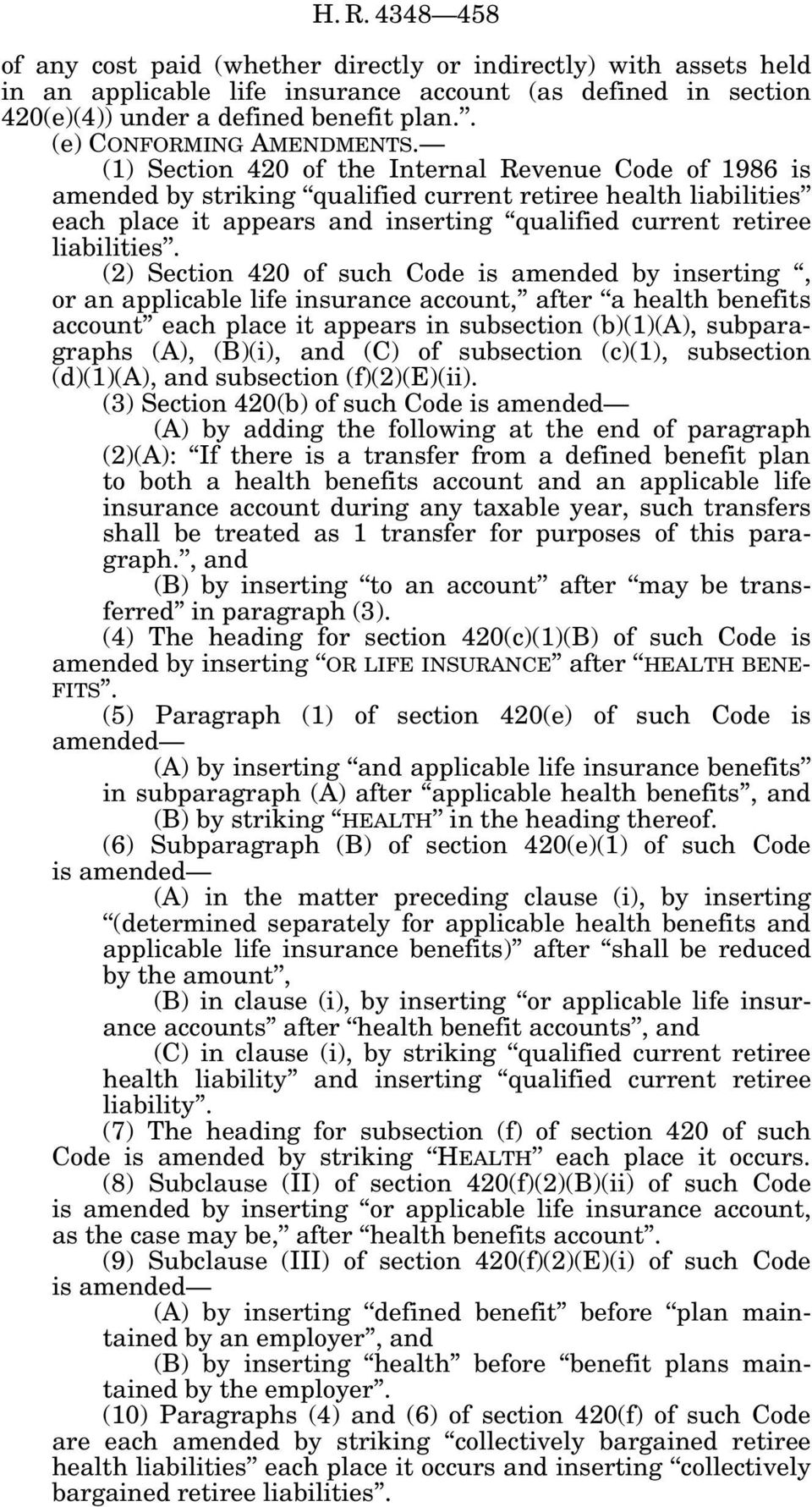 (1) Section 420 of the Internal Revenue Code of 1986 is amended by striking qualified current retiree health liabilities each place it appears inserting qualified current retiree liabilities.