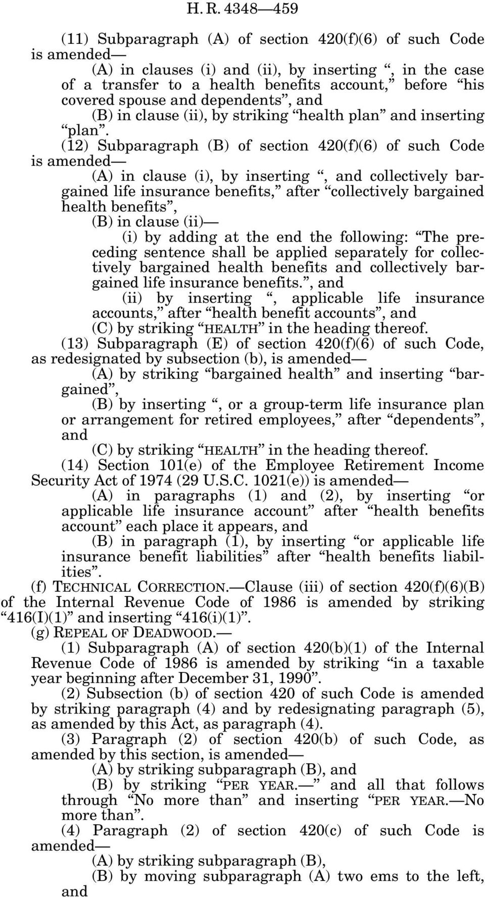 (12) Subparagraph (B) of section 420(f)(6) of such Code (A) in clause (i), by inserting, collectively bargained life insurance benefits, after collectively bargained health benefits, (B) in clause
