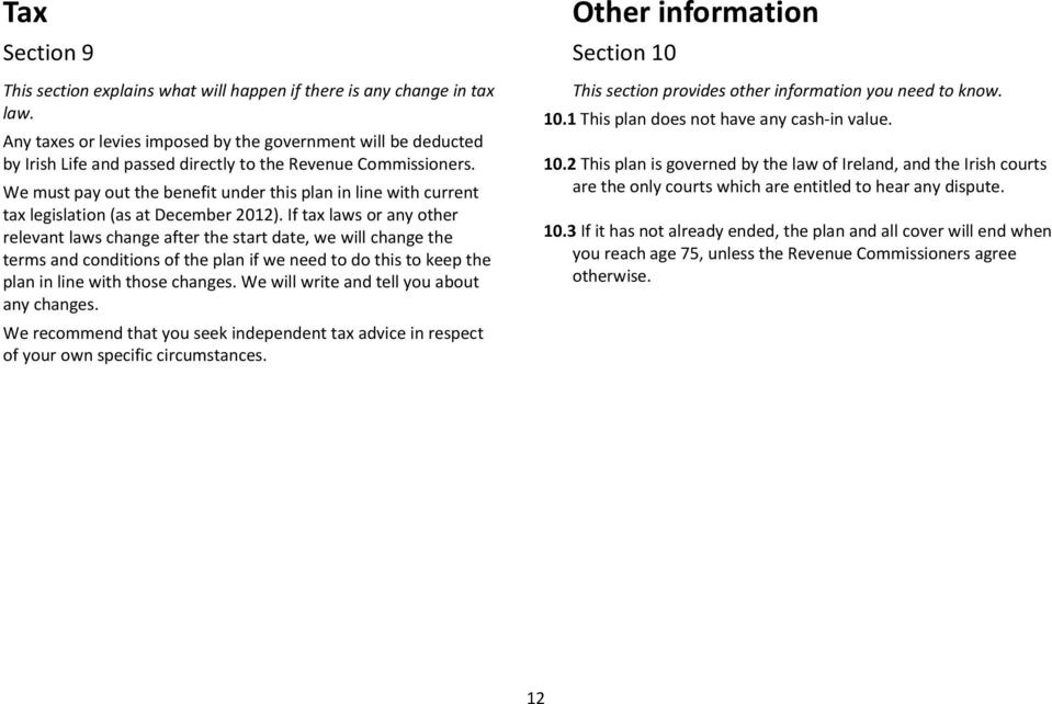 We must pay out the benefit under this plan in line with current tax legislation (as at December 2012).