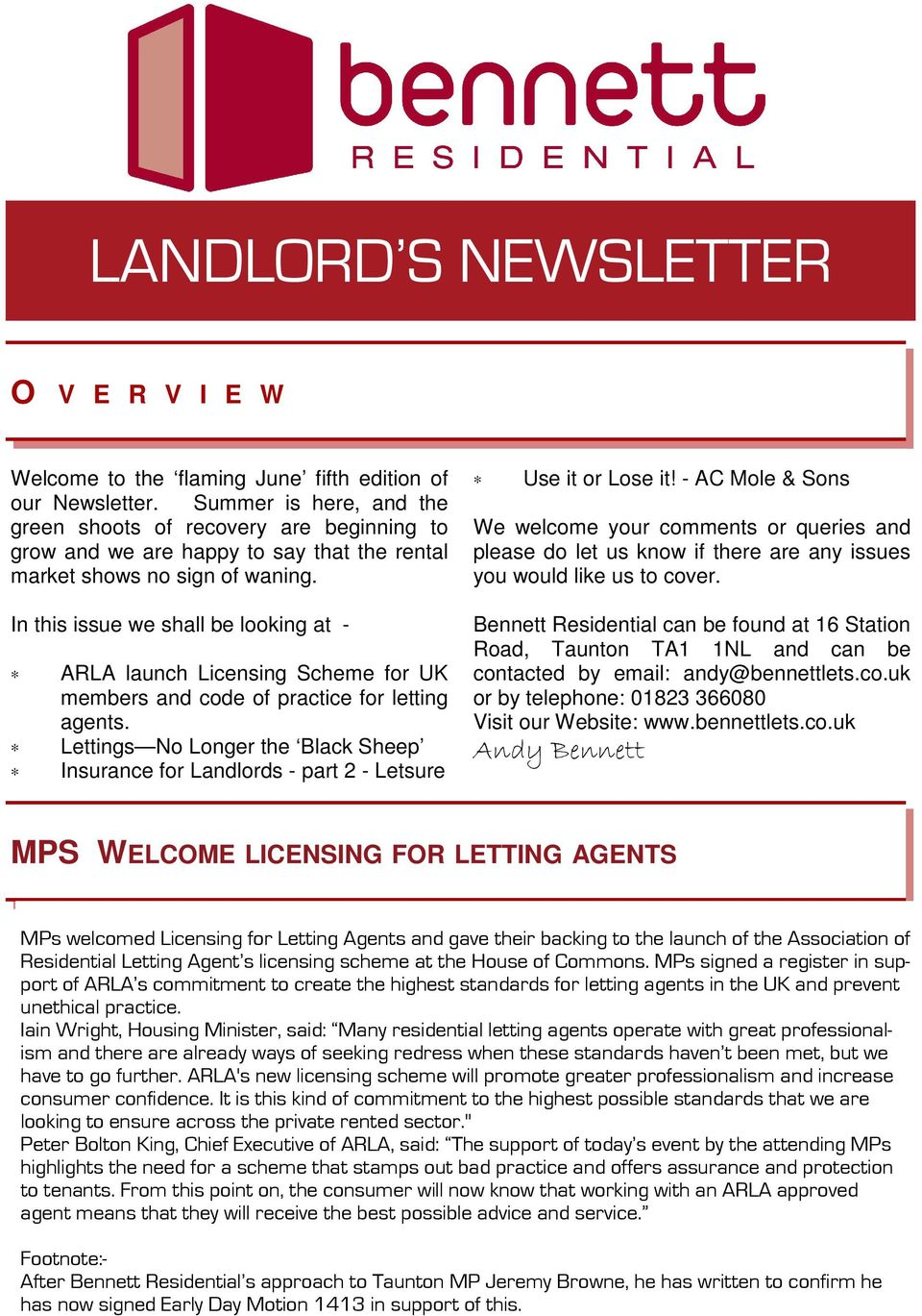 In this issue we shall be looking at - ARLA launch Licensing Scheme for UK members and code of practice for letting agents.