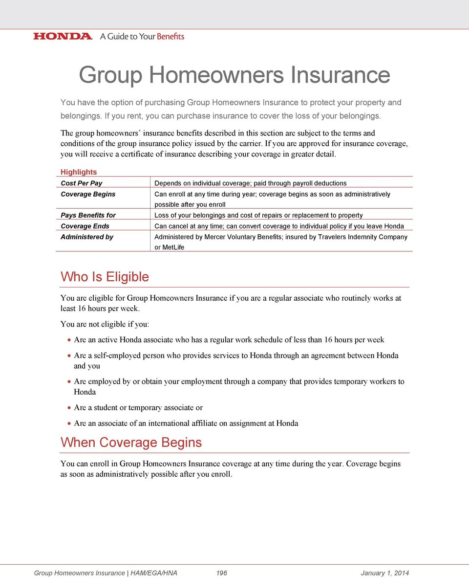 The group homeowners insurance benefits described in this section are subject to the terms and conditions of the group insurance policy issued by the carrier.