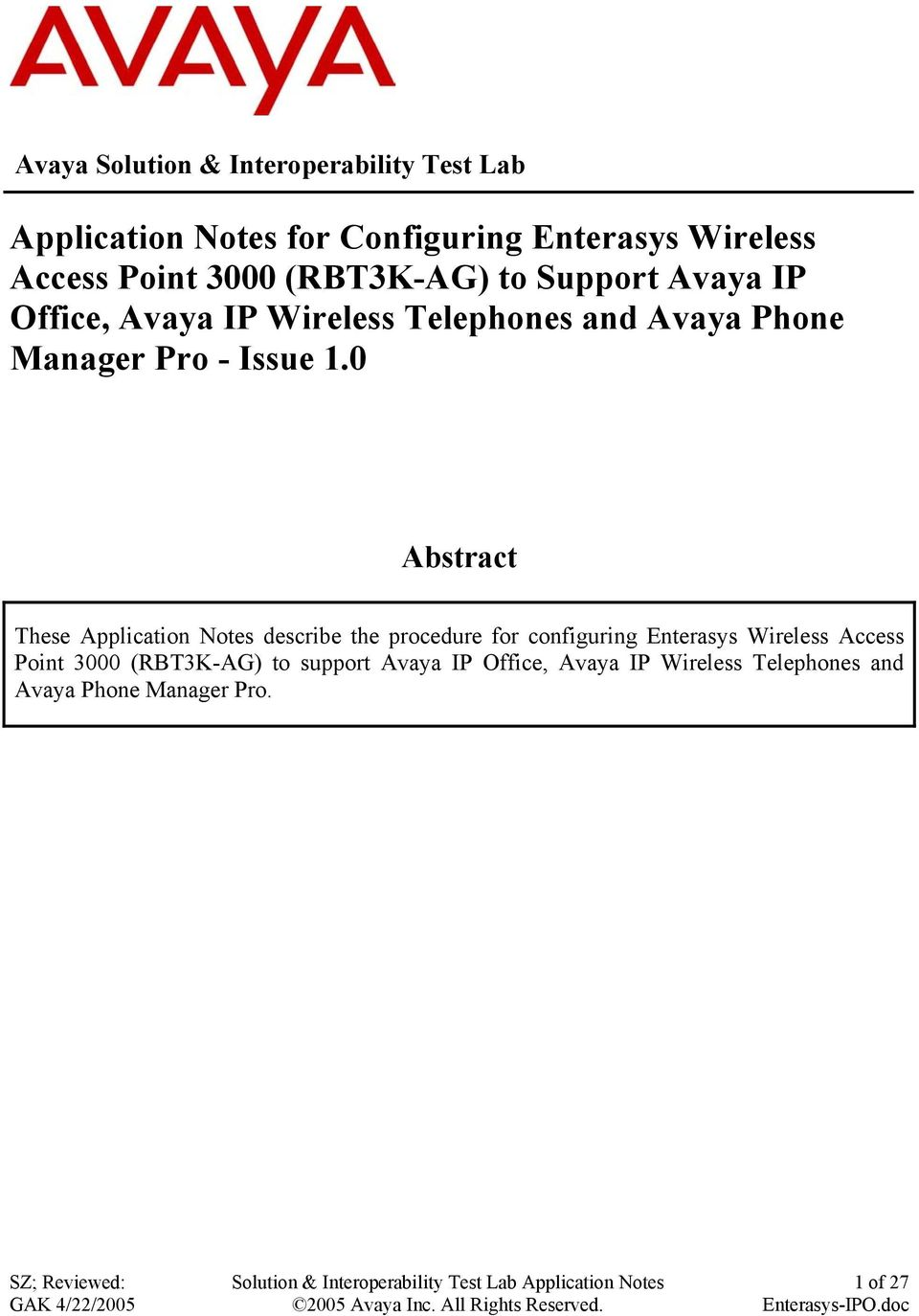 1.0 Abstract These Application Notes describe the procedure for configuring Enterasys Wireless Access Point