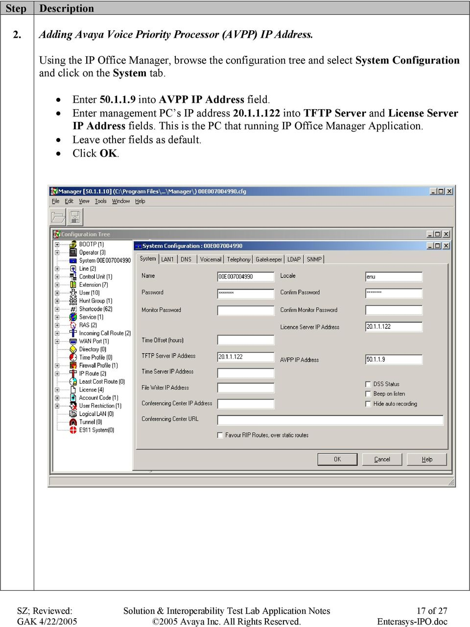System tab. Enter 50.1.1.9 into AVPP IP Address field. Enter management PC s IP address 20.1.1.122 into TFTP Server and License Server IP Address fields.