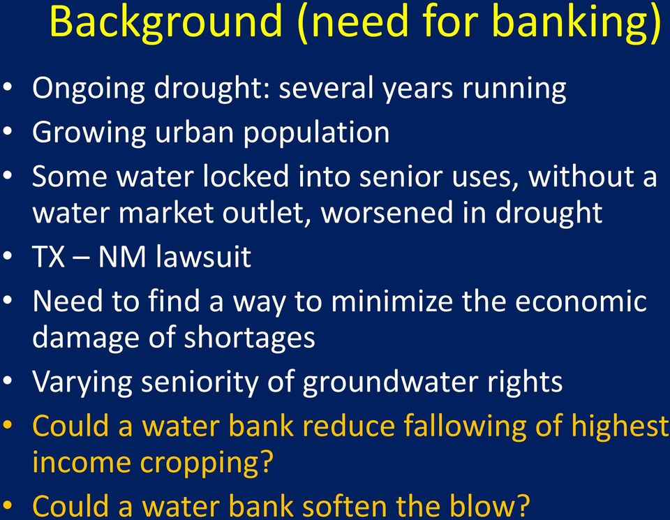 Need to find a way to minimize the economic damage of shortages Varying seniority of groundwater