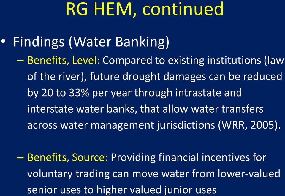 banks, that allow water transfers across water management jurisdictions (WRR, 2005).
