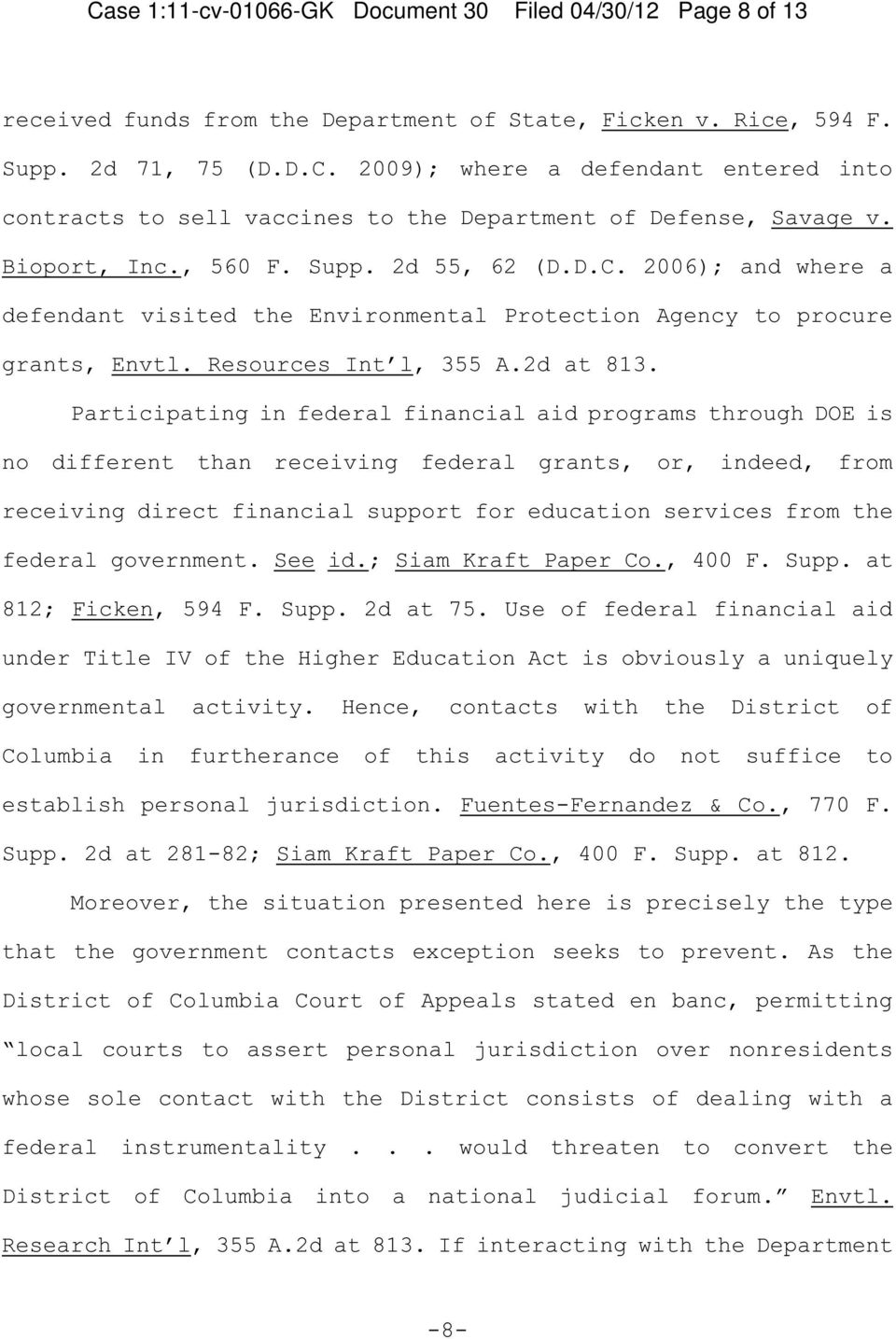 Participating in federal financial aid programs through DOE is no different than receiving federal grants, or, indeed, from receiving direct financial support for education services from the federal