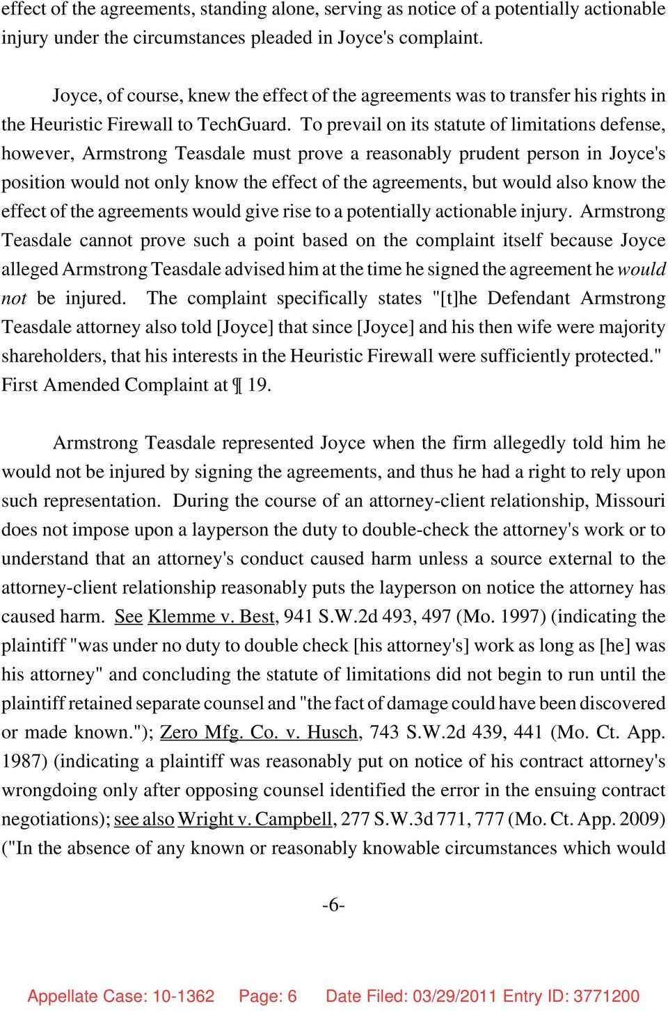 To prevail on its statute of limitations defense, however, Armstrong Teasdale must prove a reasonably prudent person in Joyce's position would not only know the effect of the agreements, but would