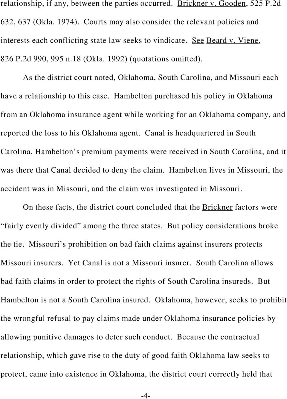 As the district court noted, Oklahoma, South Carolina, and Missouri each have a relationship to this case.