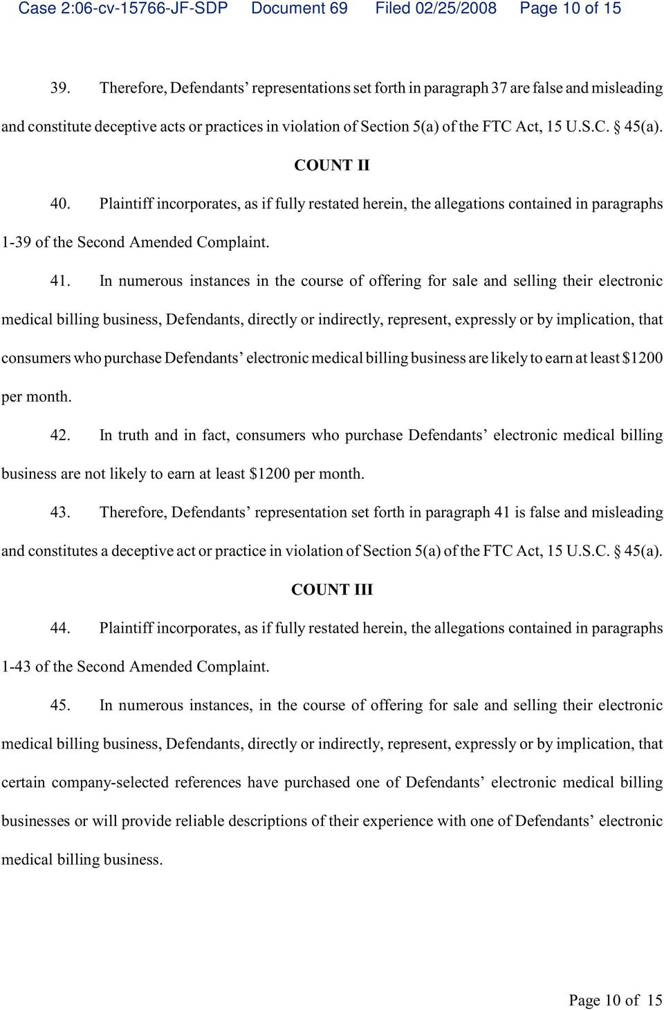 COUNT II 40. Plaintiff incorporates, as if fully restated herein, the allegations contained in paragraphs 1-39 of the Second Amended Complaint. 41.