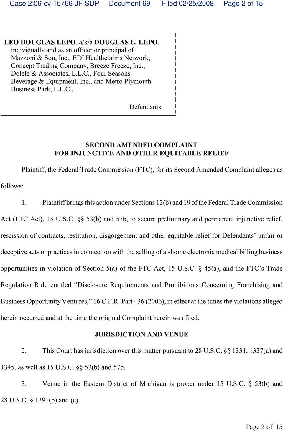 follows: SECOND AMENDED COMPLAINT FOR INJUNCTIVE AND OTHER EQUITABLE RELIEF Plaintiff, the Federal Trade Commission (FTC), for its Second Amended Complaint alleges as 1.