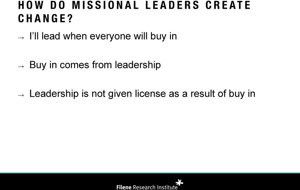 in comes from leadership Leadership is