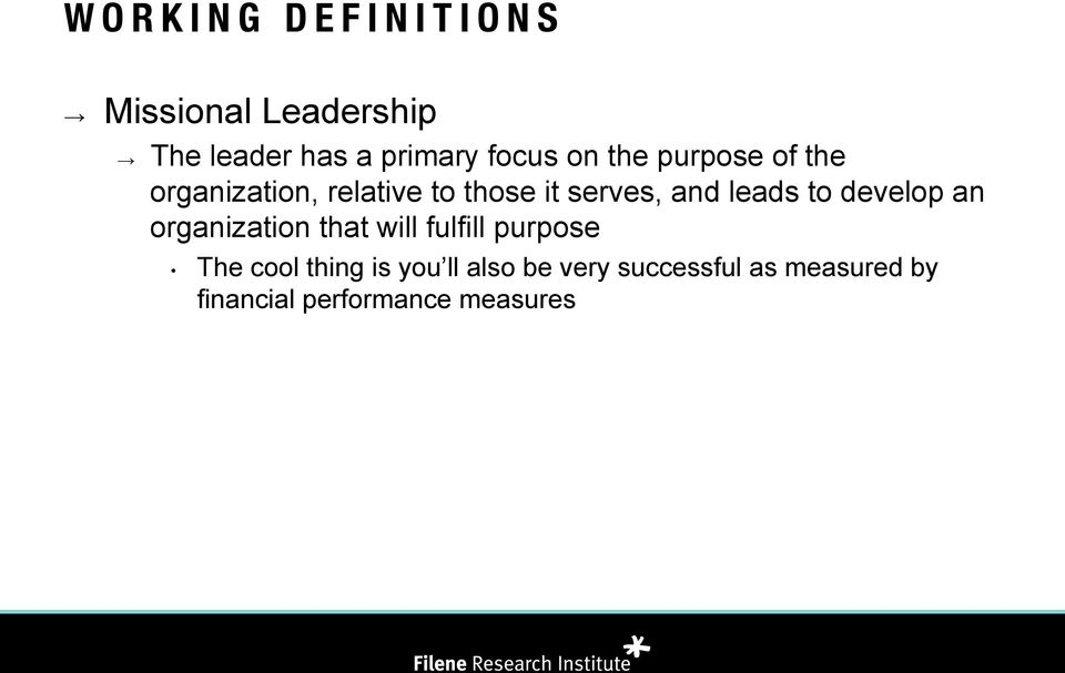 leads to develop an organization that will fulfill purpose The cool thing