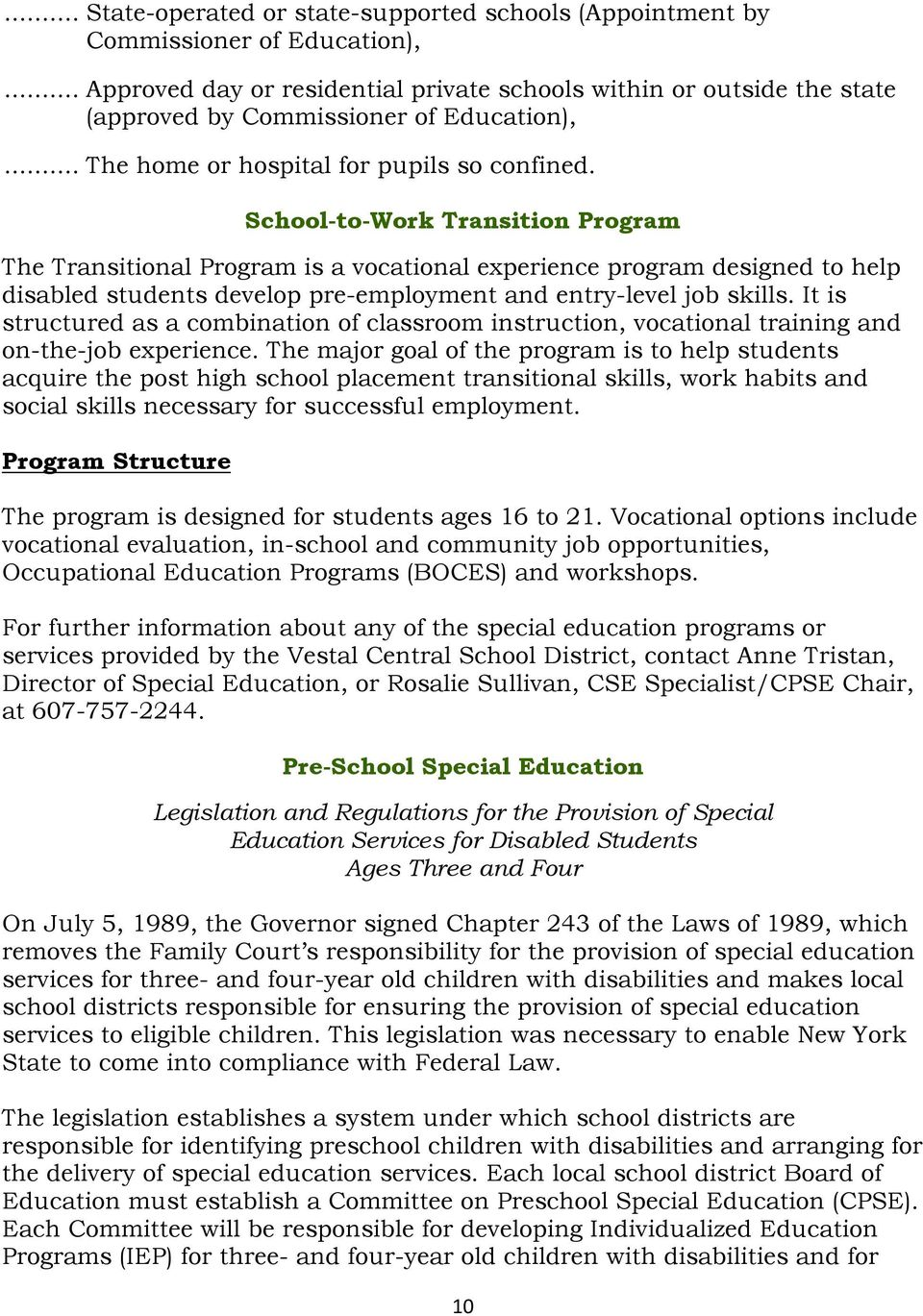 School-to-Work Transition Program The Transitional Program is a vocational experience program designed to help disabled students develop pre-employment and entry-level job skills.