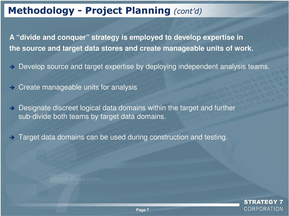 Develop source and target expertise by deploying independent analysis teams.