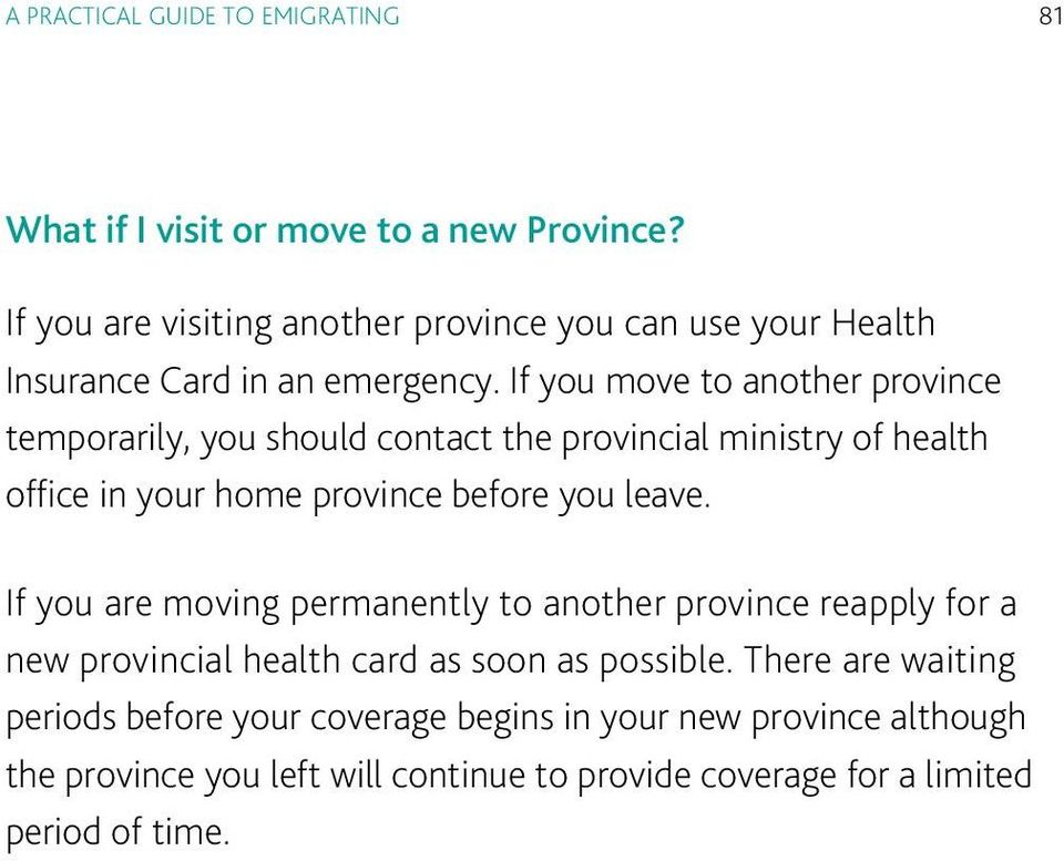 If you move to another province temporarily, you should contact the provincial ministry of health office in your home province before you leave.