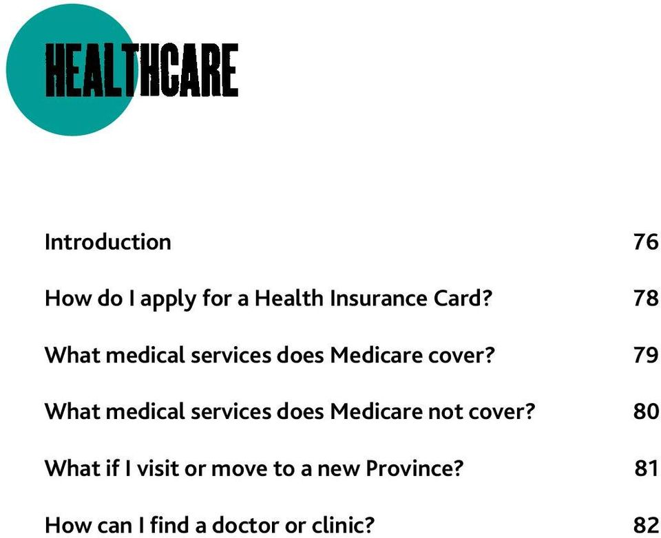 79 What medical services does Medicare not cover?