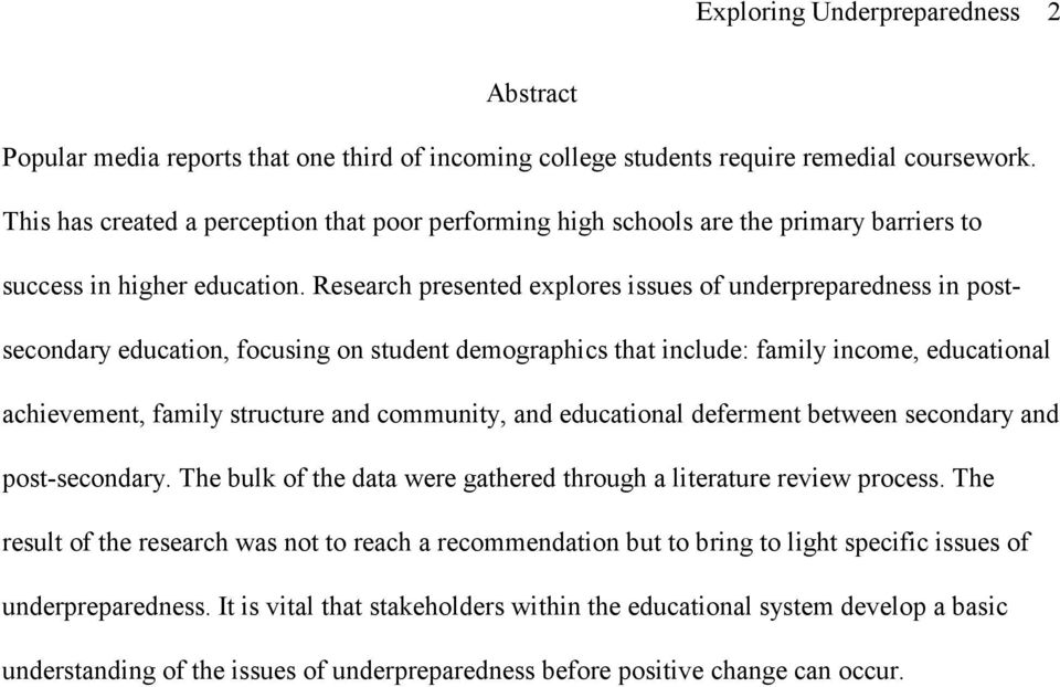 Research presented explores issues of underpreparedness in postsecondary education, focusing on student demographics that include: family income, educational achievement, family structure and
