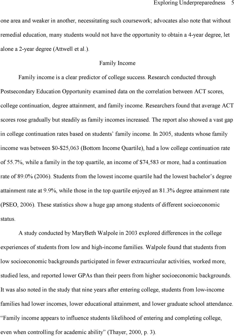 Research conducted through Postsecondary Education Opportunity examined data on the correlation between ACT scores, college continuation, degree attainment, and family income.