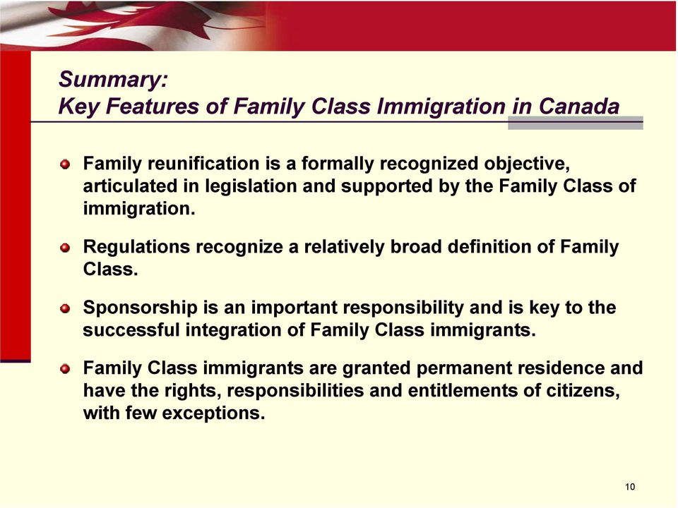 Regulations recognize a relatively broad definition of Family Class.