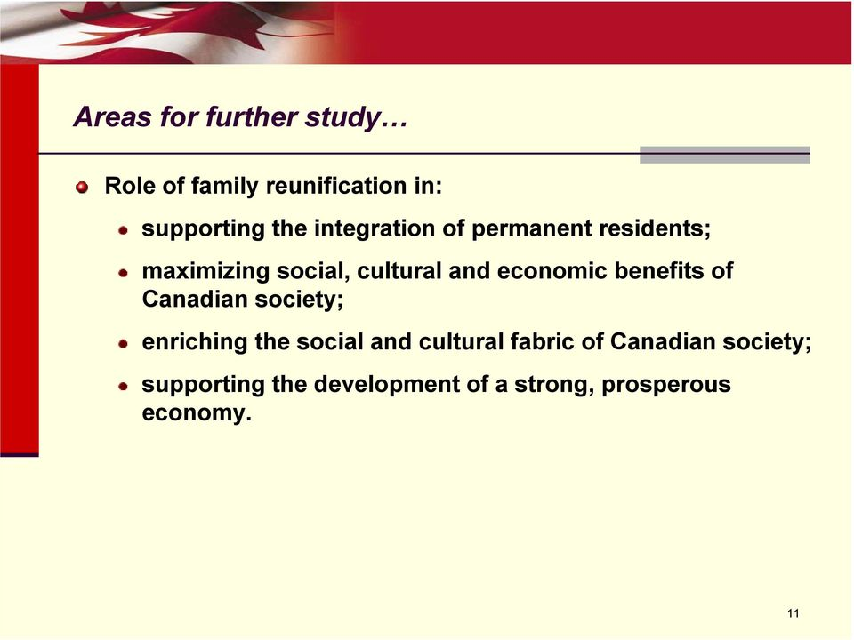 economic benefits of Canadian society; enriching the social and cultural