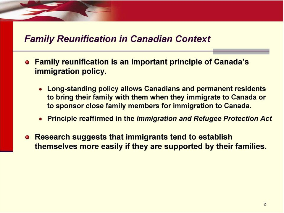 Canada or to sponsor close family members for immigration to Canada.