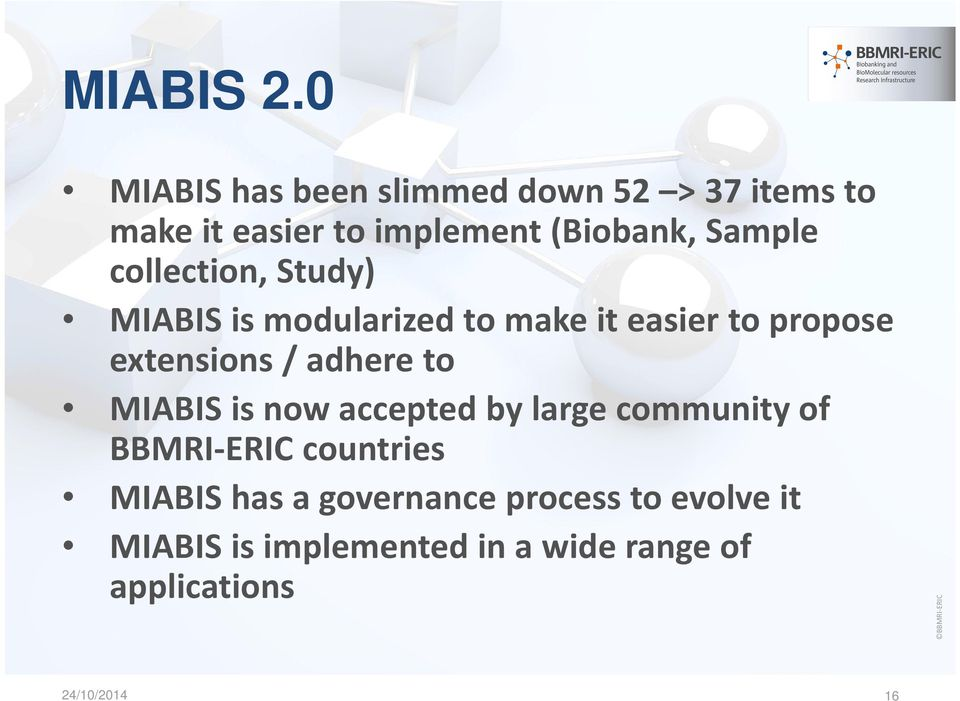 collection, Study) MIABIS is modularized to make it easier to propose extensions / adhere to