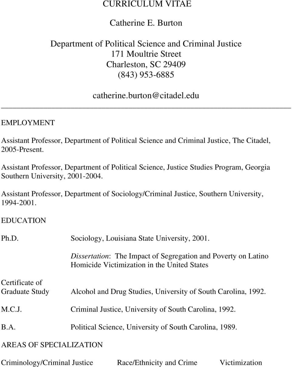 Assistant Professor, Department of Political Science, Justice Studies Program, Georgia Southern University, 2001-2004.