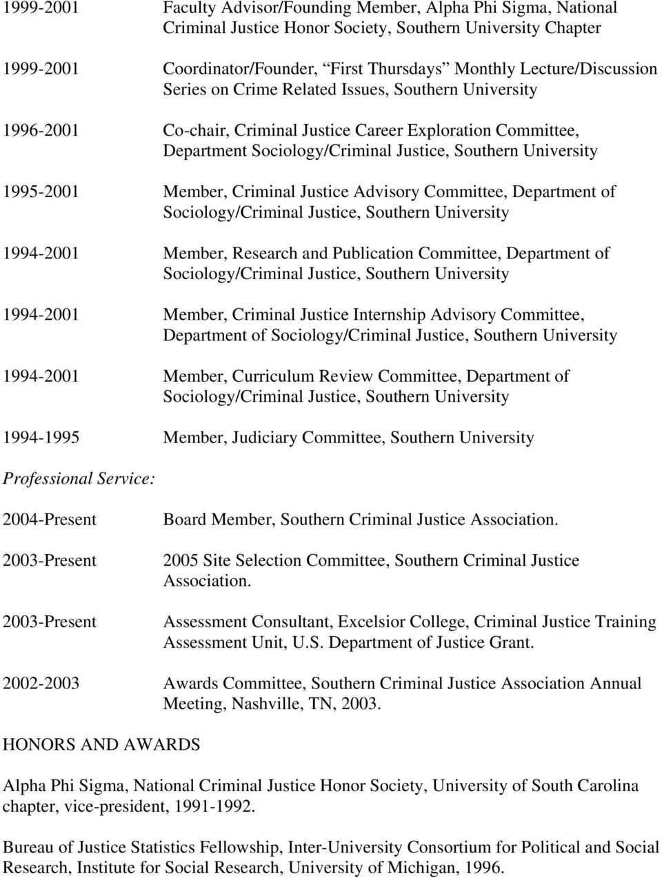 1995-2001 Member, Criminal Justice Advisory Committee, Department of Sociology/Criminal Justice, Southern University 1994-2001 Member, Research and Publication Committee, Department of