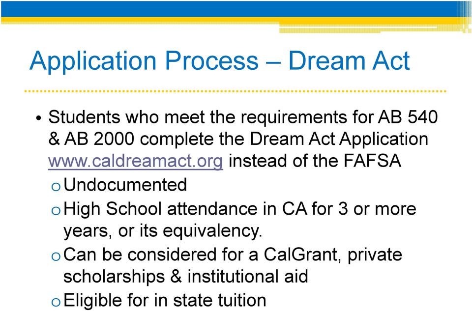 org instead of the FAFSA oundocumented ohigh School attendance in CA for 3 or more