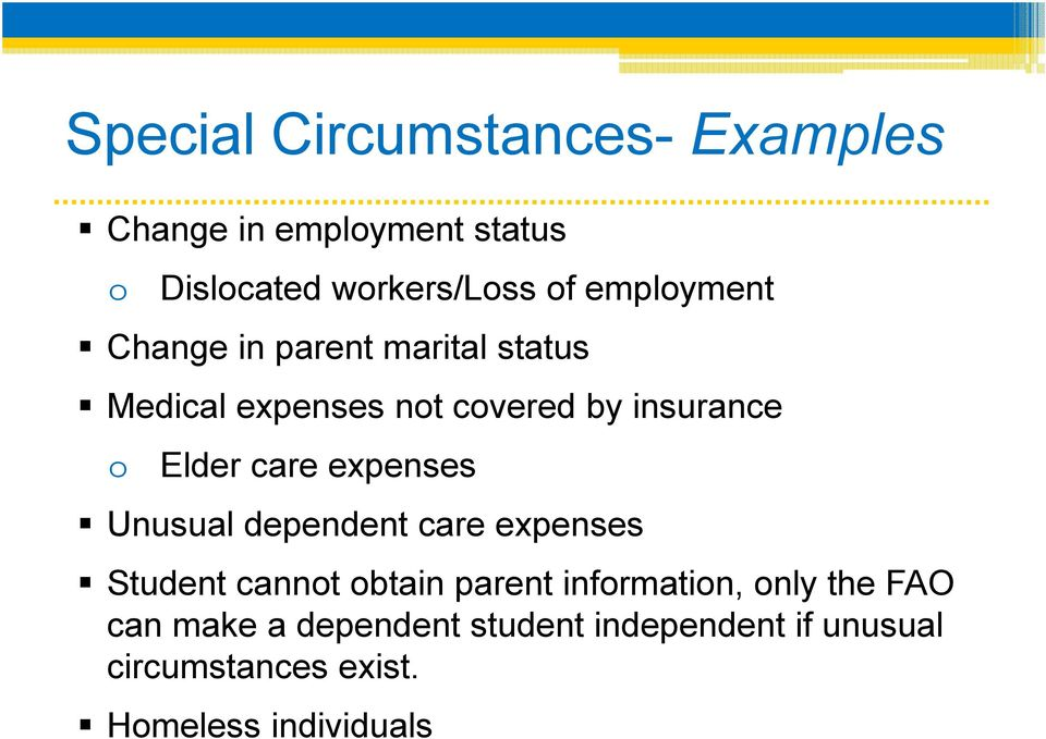 care expenses Unusual dependent care expenses Student cannot obtain parent information, only