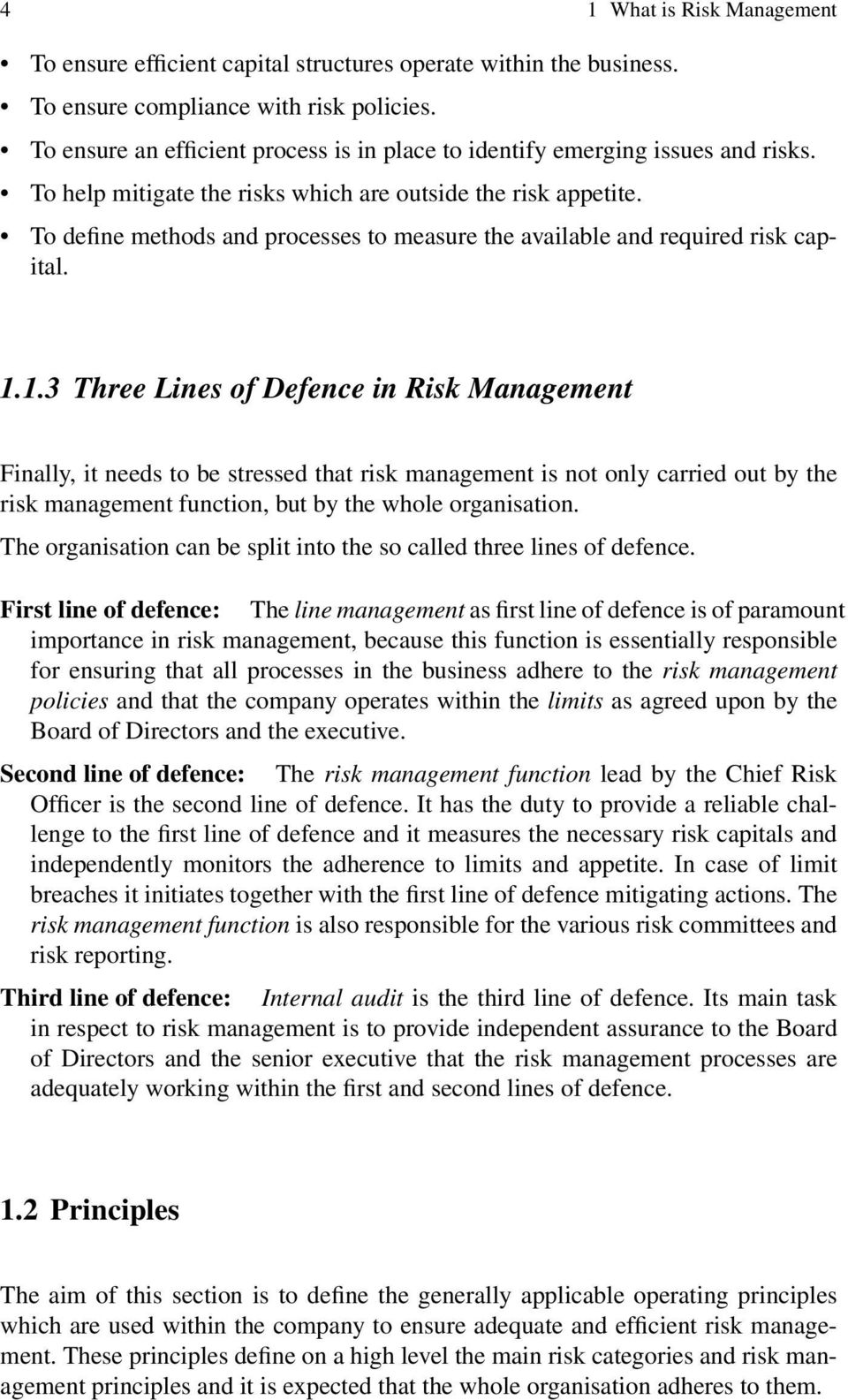 To define methods and processes to measure the available and required risk capital. 1.