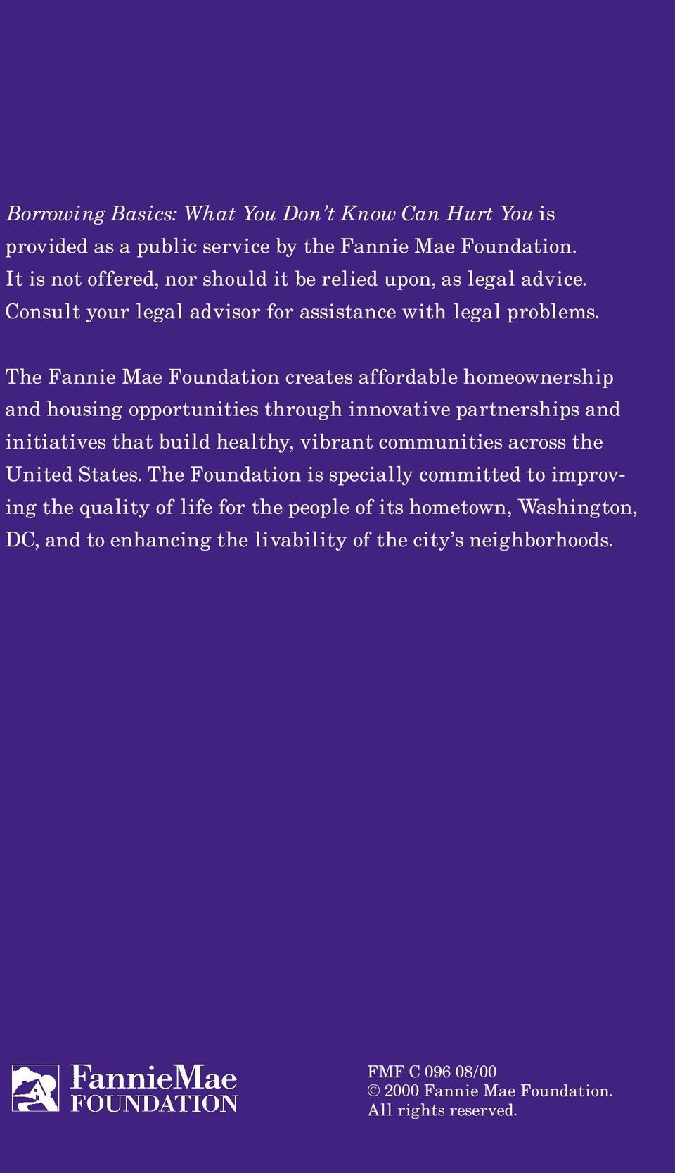 The Fannie Mae Foundation creates affordable homeownership and housing opportunities through innovative partnerships and initiatives that build healthy, vibrant