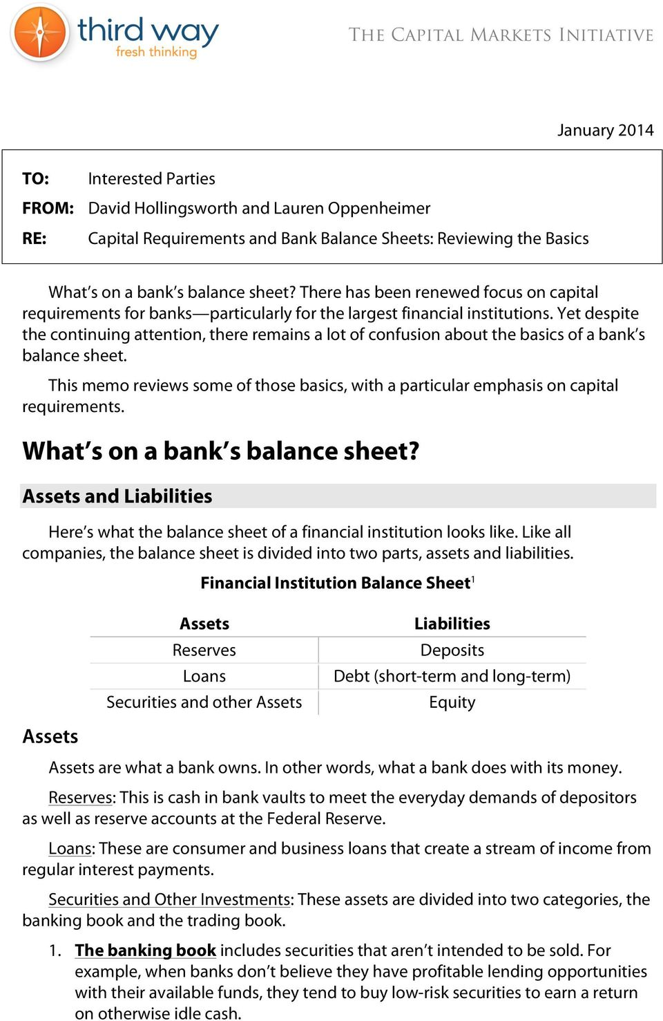 Yet despite the continuing attention, there remains a lot of confusion about the basics of a bank s balance sheet.