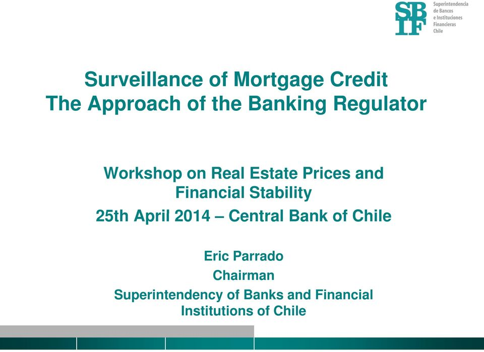 Stability 25th April 2014 Central Bank of Chile Eric Parrado